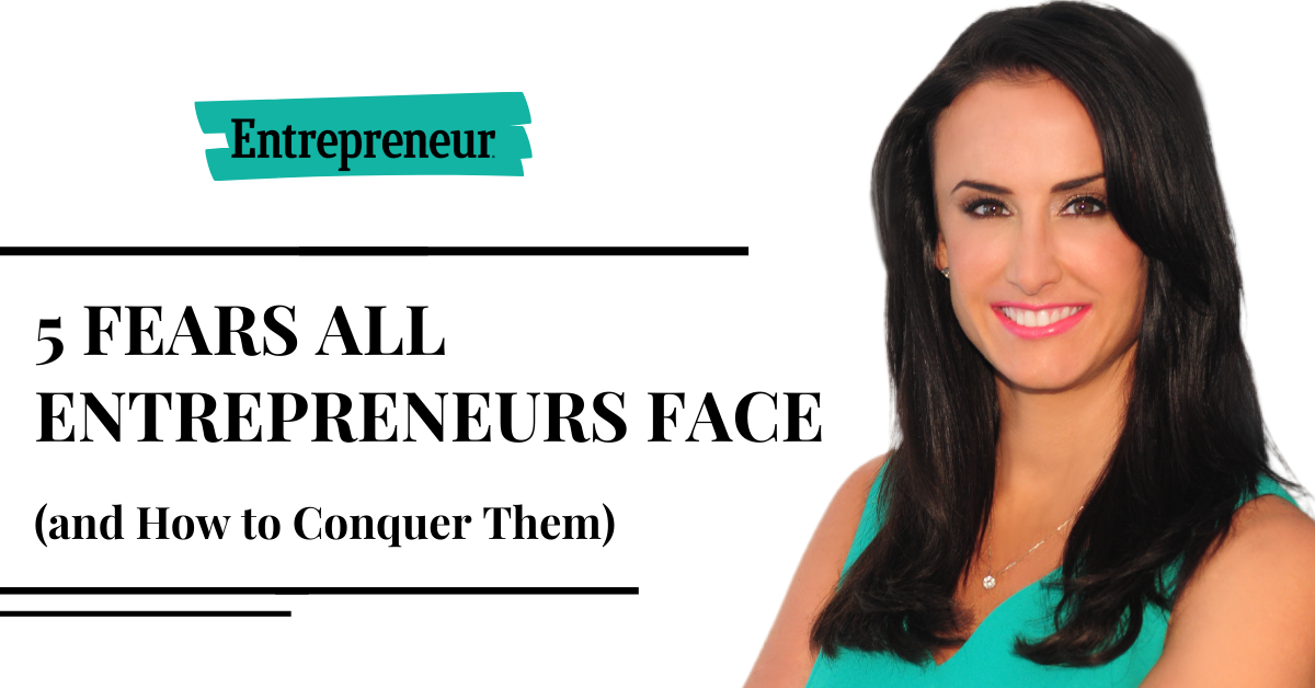 5 Fears All Entrepreneurs Face (and How to Conquer Them)